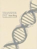 Transfer Fat - Aase Berg, Johannes Goransson