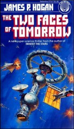 The Two Faces of Tomorrow - James P. Hogan