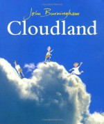Cloudland - John Burningham
