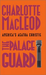 The Palace Guard - Charlotte MacLeod