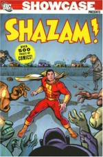Showcase Presents: Shazam!, Vol. 1 - E. Nelson Bridwell, Elliot S. Maggin, Dennis O'Neil, C.C. Beck, Kurt Schaffenberger, Dave Cockrum, Dick Giordano