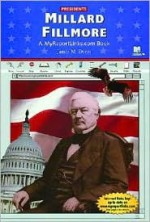 Millard Fillmore: A Myreportlinks.com Book - James M. Deem