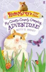 Humphrey's Tiny Tales Book 3, . My Creepy-Crawly Camping Adventure - Betty G. Birney
