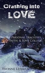 Crashing Into Love - Where Personal Tragedies, Faith, & Love Collide (Inspirational Romance) - Yvonne Lehman