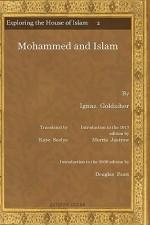 Mohammed and Islam Mohammed and Islam Mohammed and Islam Mohammed and Islam - Ignaz Goldziher, Kate Seelye, Morris Jastrow Jr.