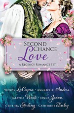 Second Chance Love: A Regency Romance Set - Cynthia Sterling, Jenna Jaxon, Wendy LaCapra, Catherine Tinley, Annabelle Anders