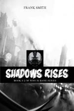 Shadows Rises: Ra's ul ghal, Tali, Bane & League of Shadows Edition (Who is bane Series) (Volume 2) - Frank Smith