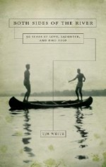 Both Sides of the River: 50 Years of Love, Laughter, and Bird Dogs - Tim White