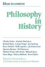 Philosophy in History: Essays in the Historiography of Philosophy - Richard M. Rorty, J.B. Schneewind, Quentin Skinner