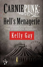 Carniepunk: Hell's Menagerie: A Charlie Madigan Short Story - Kelly Gay