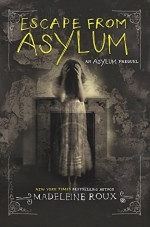 Escape from Asylum - Madeleine Roux