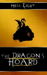 The Dragon's Hoard - Mell Eight