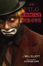 The Pilo Family Circus - Will Elliott, Katherine Dunn