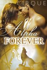 Alpha Forever (BDSM Step Paranormal Shape Shifter Erotica) (The Packlist Book 3) - Jacqueline D Cirque