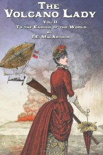 To the Ending of the World (The Volcano Lady, #2) - T.E. MacArthur