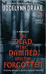 The Dead, The Damned, And The Forgotten - Jocelynn Drake