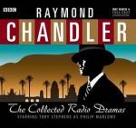 Raymond Chandler: The Collected Radio Dramas: Starring Toby Stephens as Philip Marlowe - Raymond Chandler, Toby Stephens, Full Cast