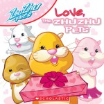 Love, The Zhu Zhu Pets - Scholastic Inc., Robin Kempf, Scholastic Inc.