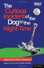 The Curious Incident of the Dog in the Night-Time (Stage Adaptation) - Mark Haddon, Simon Stephens