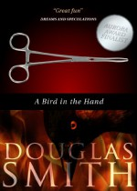 A Bird in the Hand - Douglas Smith