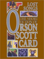 Lost Songs: The Short Fiction of Orson Scott Card Vol 5 - Orson Scott Card, Gabrielle De Cuir, Cassandra Campbell, David Birney