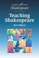 Teaching Shakespeare: A Handbook for Teachers - Rex Gibson