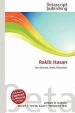 Rakib Hasan - Lambert M. Surhone, Mariam T. Tennoe, Susan F. Henssonow