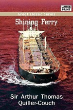 Shining Ferry - Arthur Quiller-Couch