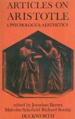 Articles on Aristotle: Psychology and Aesthetics - Jonathan Barnes, Richard Sorabji, Malcolm Schofield
