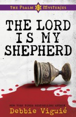 The Lord Is My Shepherd - Debbie Viguié
