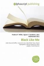Black Like Me - Agnes F. Vandome, John McBrewster, Sam B Miller II