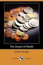 The Gospel of Wealth (Dodo Press) - Andrew Carnegie