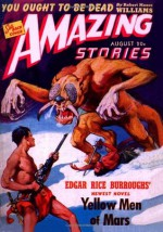 Amazing Stories: August 1941 - Edgar Rice Burroughs, William P. McGivern, Robert Moore Williams, Don Wilcox, David V. Reed, JOHN YORK CABOT, David Wright O'Brien
