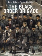 The Black Order Brigade - Pierre Christin, Enki Bilal