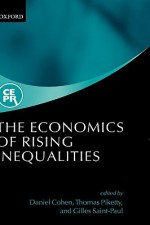 The Economies of Rising Inequalities - Daniel Cohen, Thomas Piketty, Gilles Saint-Paul