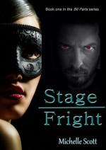 Stage Fright - Nancy Fulda, Michelle Scott