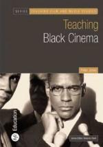 Teaching Black Cinema - Peter Jones