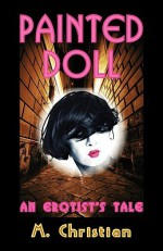 Painted Doll: An Erotist's Tale - M. Christian