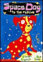 Space Dog to the Rescue - Vivian French, Sue Heap