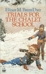 Trials for the Chalet School - Elinor M. Brent-Dyer