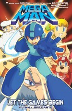 Let the Games Begin (Mega Man #1) - Ian Flynn, Patrick Spaziante