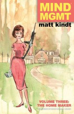 Mind MGMT, Vol. 3: The Home Maker (Mind MGMT #3) - Matt Kindt