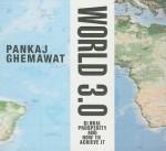 World 3.0: Global Prosperity and How to Achieve it - Sean Pratt, Pankaj Ghemewat