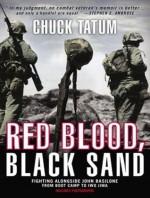 Red Blood, Black Sand: Fighting Alongside John Basilone from Boot Camp to Iwo Jima - Chuck Tatum, Norman Dietz