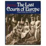 The Last Courts of Europe: Royal Family Album 1860-1914 - Robert K. Massie, Jeffrey Finestone
