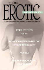 The Erotic Naiad: Love Stories by Naiad Press Authors - Katherine V. Forrest, Barbara Grier