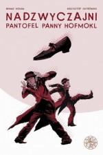Nadzwyczajni: Pantofel panny Hofmokl - Krzysztof Ostrowski, Dennis Wojda