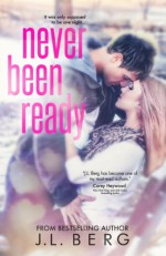 Never Been Ready - J.L. Berg