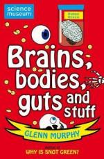 Brains, Bodies, Guts And Stuff (Science Museum) - Glenn Murphy