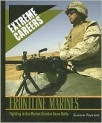 Frontline Marines: Fighting in the Marine Combat Arms Units - Simone Payment